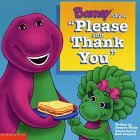Book: Barney say Please and Thank You