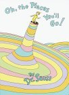 Dr Seuss Book: Oh, the Places You'll Go!